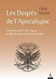 Les Degrés de l'Apocalypse - Etude des XVIIe et XIXe degrés du rite écossais ancien et accepté