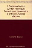 Il Codice Atlantico [Codex Atlanticus] Trascrizione diplomatica e critica di Auguso Marinoni