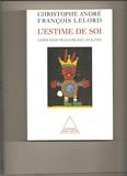 L'estime de soi - S'aimer pour mieux vivre avec les autres - Editions Odile Jacob , Poches - 01/01/2002
