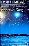 Le projet Oméga - Expériences du troisième type NDE de Kenneth Ring ( 1 mars 1994 ) - Editions du Rocher (1 mars 1994)