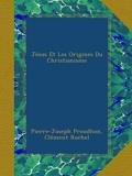 Jésus Et Les Origines Du Christianisme - Ulan Press - 19/09/2012
