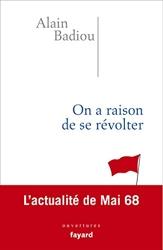 On a raison de se révolter - L'actualité de Mai 68 d'Alain Badiou