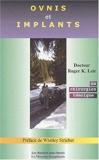 OVNIS et implants - Un chirurgien témoigne by Docteur Roger K. Leir(2003-06-15) - 01/01/2003