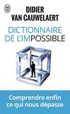 Dictionnaire de l'impossible - Comprendre enfin ce qui nous dépasse