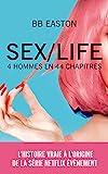 SEX/LIFE - L'histoire vraie à l'origine de la série NETFLIX - 4 hommes en 44 chapitres
