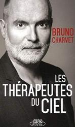 Les thérapeutes du ciel de Bruno Charvet