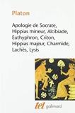 Apologie de Socrate - Hippias mineur - Alcibiade - Euthyphron - Criton - Hippias majeur - Charmide - Lachès - Lysis - Gallimard - 26/09/1991