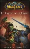 world of warcraft le cycle de la haine de Keith-R-A DeCandido,Elsa Ganem (Traduction) ( 11 août 2010 ) - 11/08/2010