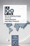 Les 100 lieux de la géopolitique