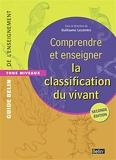 Comprendre et enseigner - La classification du vivant (2e édition)