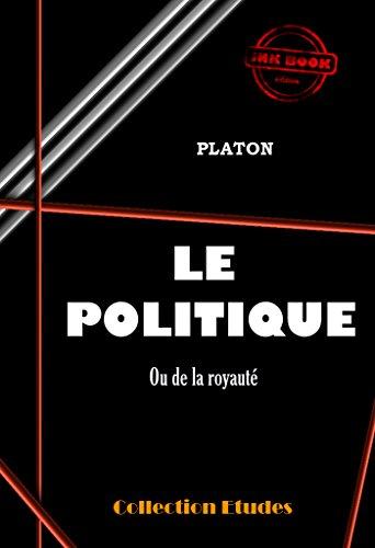 Le politique ou de la royauté - Édition intégrale - Format Kindle - 1,49 €