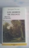 Les arbres de France - Histoire et légendes - Terres de France : Plon - 01/01/1987