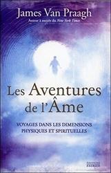 Les aventures de l'â'me de James Van praagh