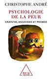 Psychologie de la peur - Craintes, angoisses et phobies - Odile Jacob - 15/09/2004