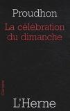 De la célébration du dimanche - Considérée sous les rapports de l'hygiène publique, de la morale, des relations de famille et de cité - L'Herne - 05/01/2010