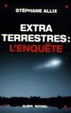 Extraterrestres - L'enquête - Albin Michel - 27/09/2006