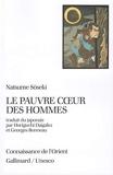 Le Pauvre coeur des hommes de Natsume Sôseki ,Georges Bonneau (Traduction),Horiguchi Daigaku (Traduction) ( 12 mars 1987 ) - 12/03/1987
