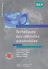 Techniques des véhicules auto, 2nde Terminale BEP, tome 2 - Dossiers industriels - Livre de l'élève - édition 2004 de Jean-Claude Morin