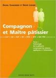 Compagnon et Maitre patissier - Tome 1 de Daniel Chaboissier,Didier Lebigre ( 29 août 2005 ) - 29/08/2005