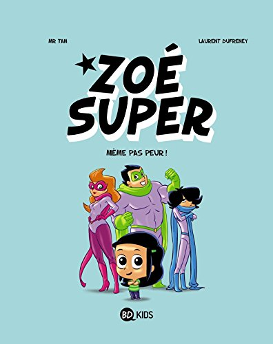 Zoé Super, Tome 01