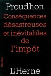 Conséquences désastreuses et inévitables de l'impôt de Pierre-Joseph Proudhon