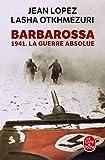 Barbarossa - 1941. La Guerre absolue - Le Livre de Poche - 24/02/2021