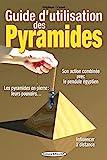 Guide d'utilisation des pyramides - Son action combinée avec le pendule égyptien - influencer à distance
