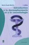 Introduction à la dermopharmacie et à la cosmétologie - Editions Médicales internationales - 20/01/2011
