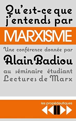Qu'est-ce que j'entends par marxisme ?