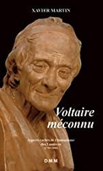Voltaire Méconnu. Aspects Cachés de l'Humanisme des Lumières (Format Poche) de Xavier Martin