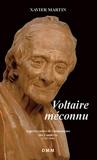 Voltaire Méconnu. Aspects Cachés de l'Humanisme des Lumières (Format Poche) - Dominique Martin Morin - 24/09/2015