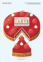 Le petit manuel de la tarte de Mélanie Dupuis