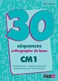 30 séquences orthographe de base, CM1