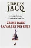 Les enquêtes de l'inspecteur Higgins, Tome 16 - Crime dans la Vallée des Rois de Christian Jacq ( 13 janvier 2015 ) - 13/01/2015