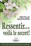 Ressentir... voilà le secret ! - Format Kindle - 3,49 €