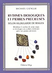 Rythmes biologiques et pierres précieuses - Selon Hildegarde de Bingen de Michael Gienger