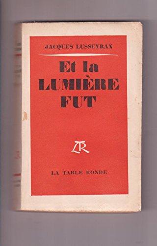 Jacques Lusseyran. Et la lumière fut