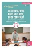 Un cadre serein dans sa classe, ça se construit - Mon compagnon quotidien pour une autorité éducative et bienveillante