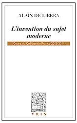L'invention du sujet moderne. Cours du Collège de France 2013-2014 d'Alain de Libera