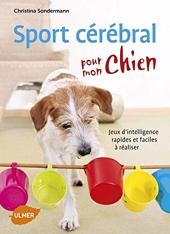 Sport cérébral pour mon chien de Christina Sondermann