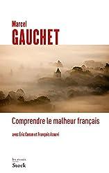 COMPRENDRE LE MALHEUR FRANCAIS de Marcel Gauchet