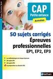 50 Sujets Corrigés - Épreuves professionnelles EP1, EP2, EP3 - Nathan - 23/01/2014