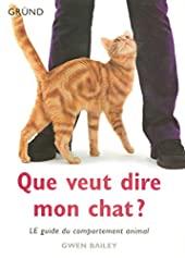 Que veut dire mon chat ? de Gwen BAILEY