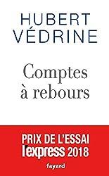 Comptes à rebours: 2013-2018 de Hubert Védrine