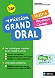 Mission Grand Oral - Maths - Physique Chimie - Maths / Physique Chimie - Terminale - Bac 2022 - Epreuve finale Tle Grand oral