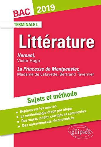 Hernani, Victor Hugo et La princesse de Montpensier, Madame de Lafayette / Bertrand Tavernier. Sujets et méthode. BAC L 2019