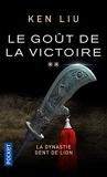 La Dynastie Dent de Lion - Tome 2 - Le Goût de la victoire (2)