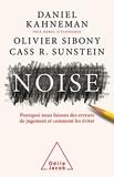 Noise - Ce qui fausse notre jugement et comment l'améliorer