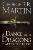 A Dance With Dragons - Part 2 - After the Feast. Book 5 of a Song of Ice and Fire, Edition en anglais - 01/01/2015