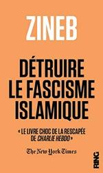 Détruire le fascisme islamique de Zineb El rhazoui